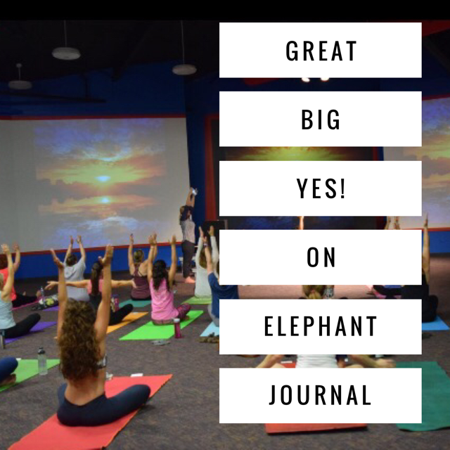 Great Big Yes! on Elephant Journal